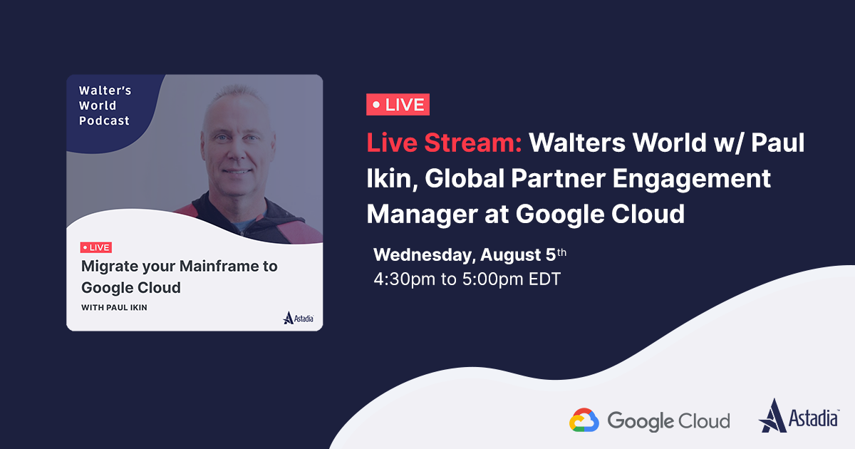Migrate your Mainframe to Google Cloud with Paul Ikin
