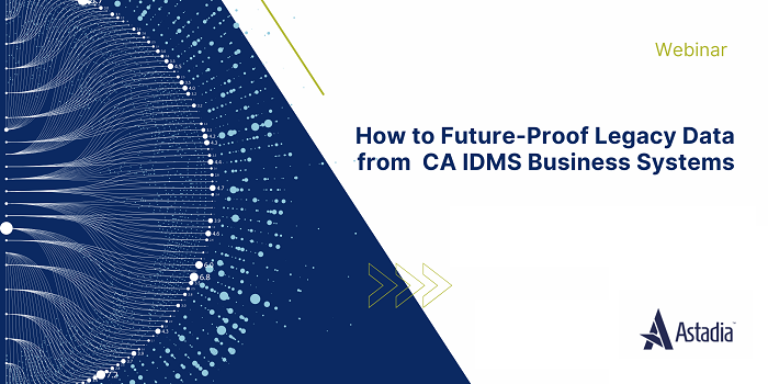 How to Future-Proof Legacy Data from CA IDMS Business Systems