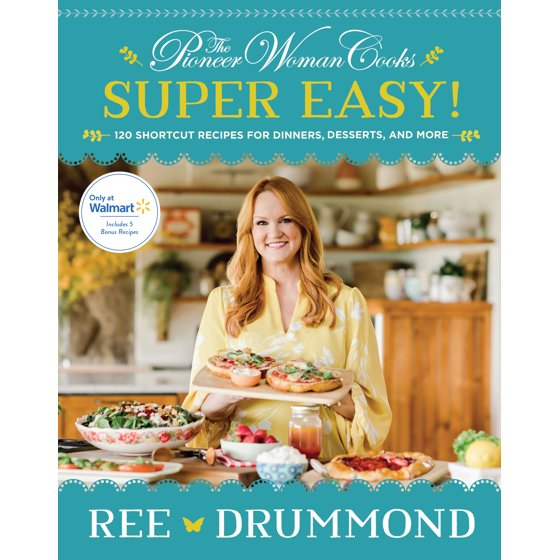 """""""The Pioneer Woman Cooks: Super Easy! (Walmart Exclusive)"""""""