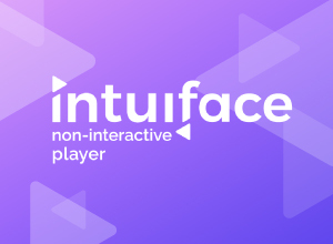 Introducing: The Intuiface Non-Interactive Player