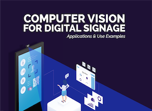 Computer Vision for Digital Signage - Applications and Use Examples