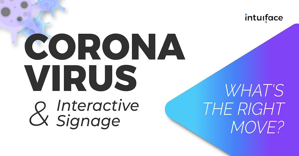 Coronavirus and Interactive Signage: What's the Right Move?