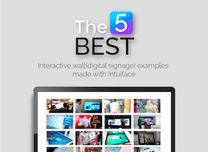 The 5 best interactive wall (Digital Signage) examples made with Intuiface