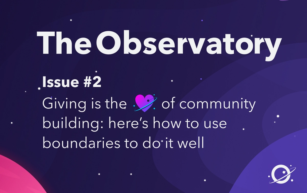 Giving is the 💜 of community building: here's how to use boundaries to do it well