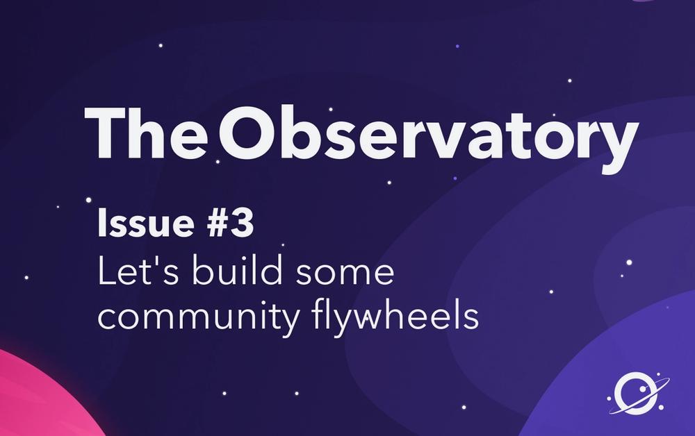 Let's build some community flywheels