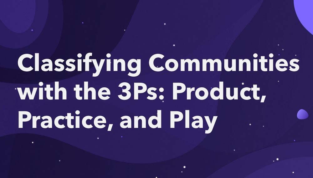 Classifying Communities with the 3Ps: Product, Practice, and Play
