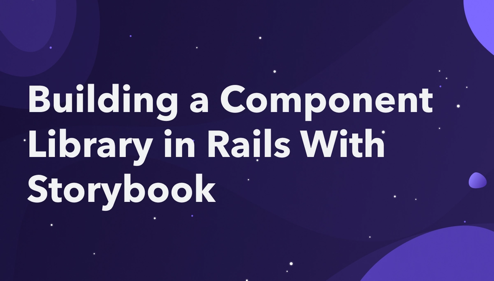 Building a Component Library in Rails With Storybook