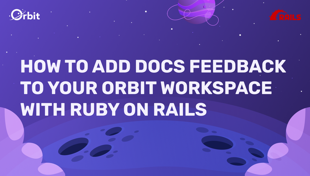 How to Add Docs Feedback to Your Orbit Workspace With Ruby On Rails