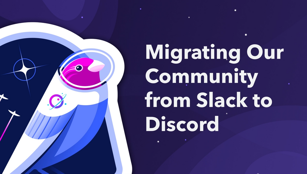 Migrating Our Community from Slack to Discord: Tips & Lessons Learned