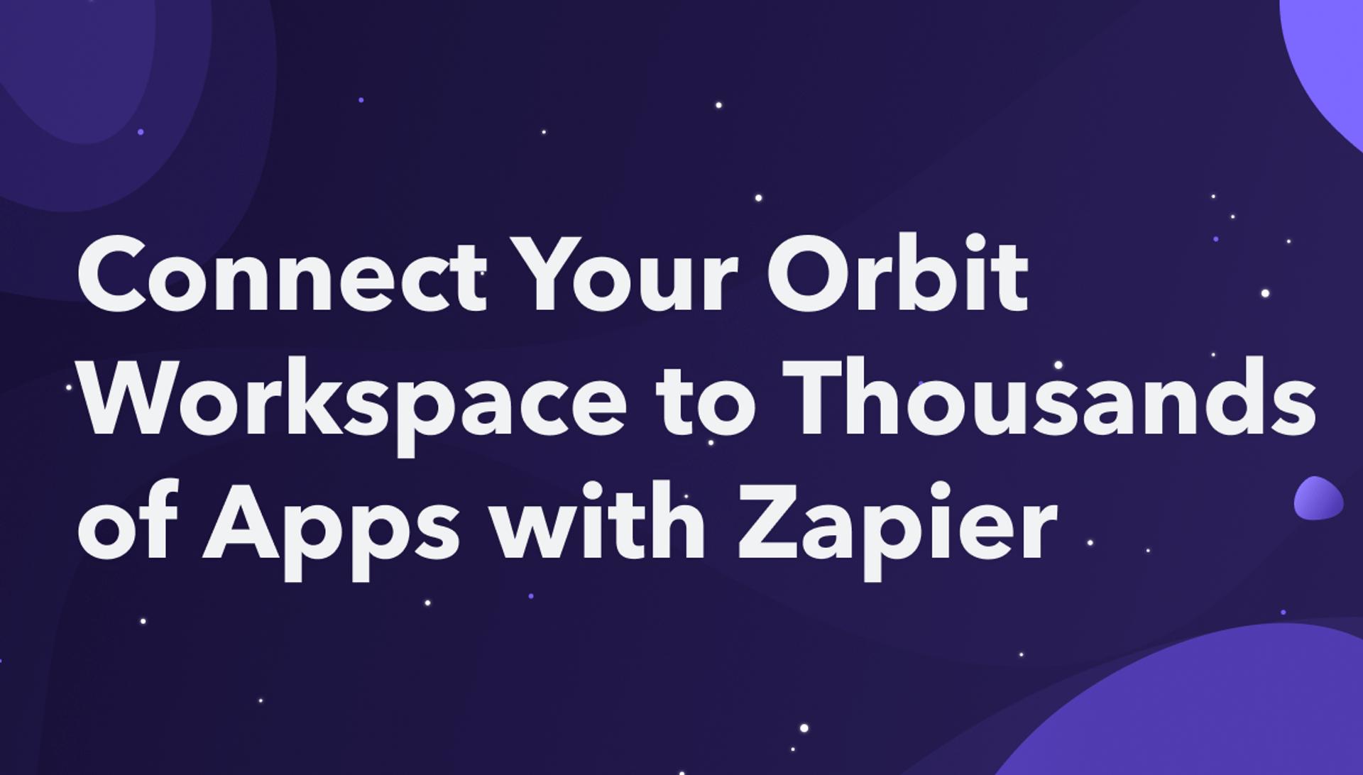 Connect Zapier to Orbit Using Zap Templates