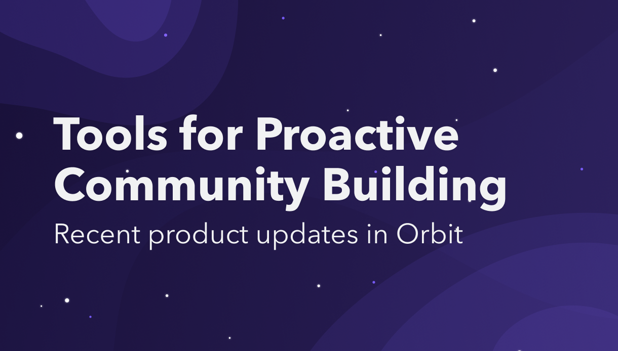 Tools for Proactive Community Building