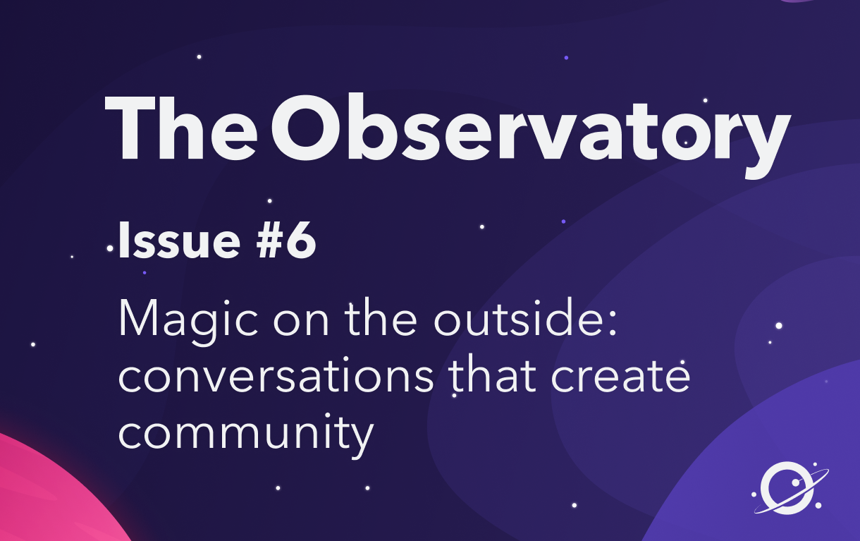 Magic on the outside: conversations that create community