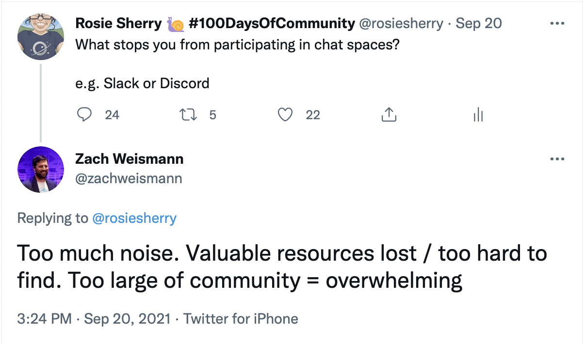 Tweet from Zach Weisman: Too much nosie. Valuable resources lost / too hard to find. Too large of community = overwhelming.