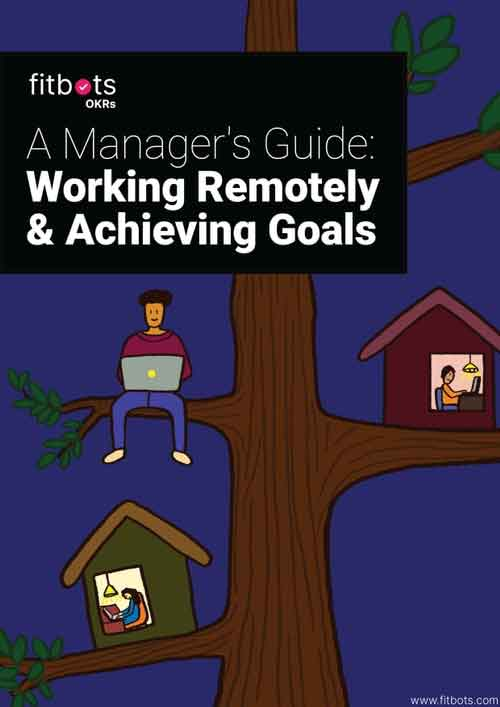 A Manager's Guide : Working Remotely and Achieving Goals