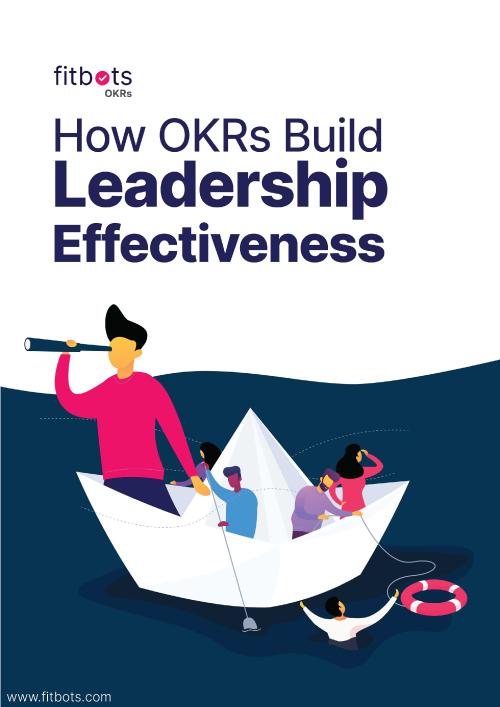OKRs: The framework to build Leadership effectiveness