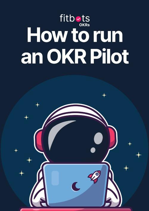 How to run an OKR Pilot: The guide to OKR success | E-book