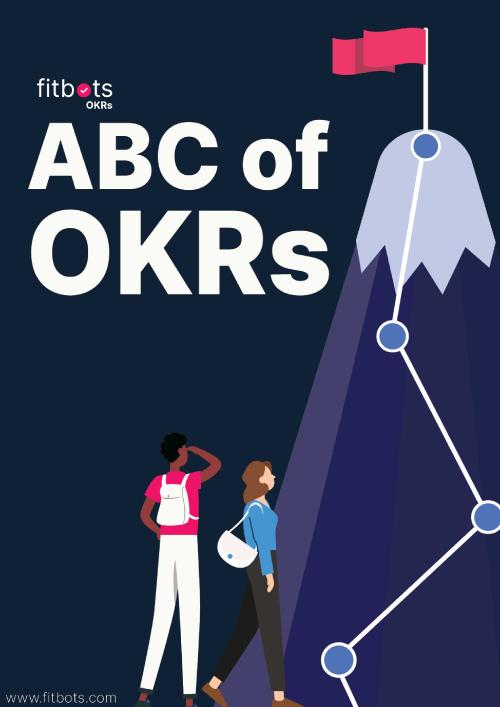 ABCs of OKRs: Fundamentals of an OKR framework