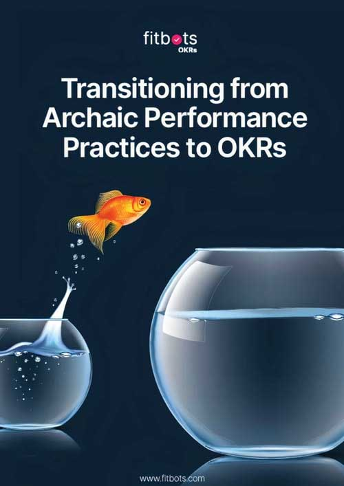 Transitioning from Archaic Practices to OKRs