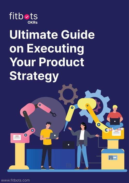 Ultimate Guide on Executing Your Product Strategy