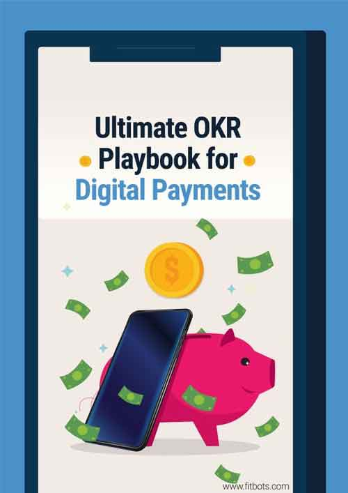 Ultimate OKR Playbook for Digital Payments