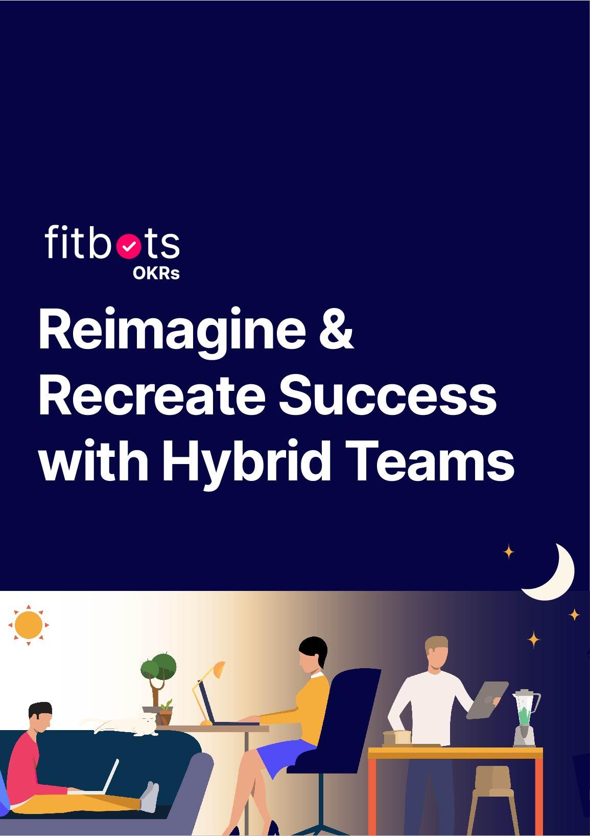 Reimagine & Recreate Success with Hybrid Teams