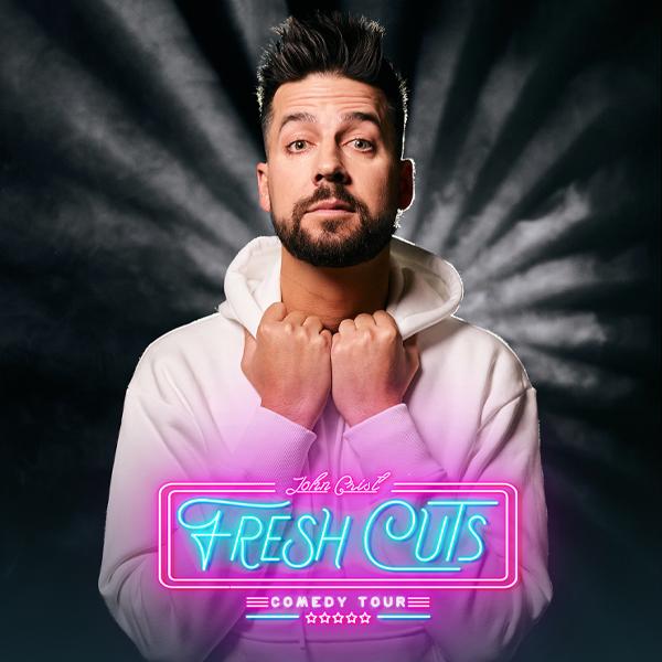 John Crist: Fresh Cuts Tour