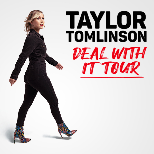 Taylor Tomlinson: Deal With It Tour ( Opening )