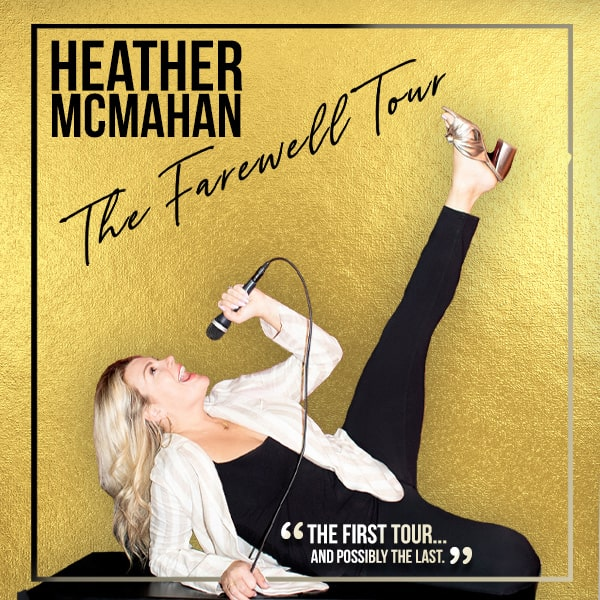 Heather McMahan: The Farewell Tour ( Opening )