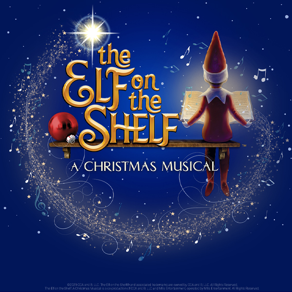 The Elf on the Shelf - A Christmas Musical Early