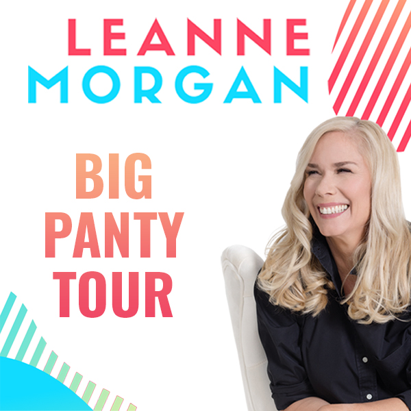 Leanne Morgan - The Big Panty Tour (Early)