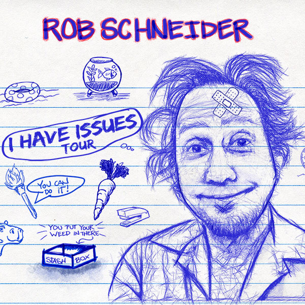 Rob Schneider - I Have Issues Tour