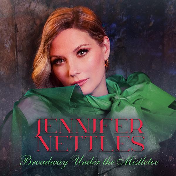 Jennifer Nettles: Broadway Under the Mistletoe