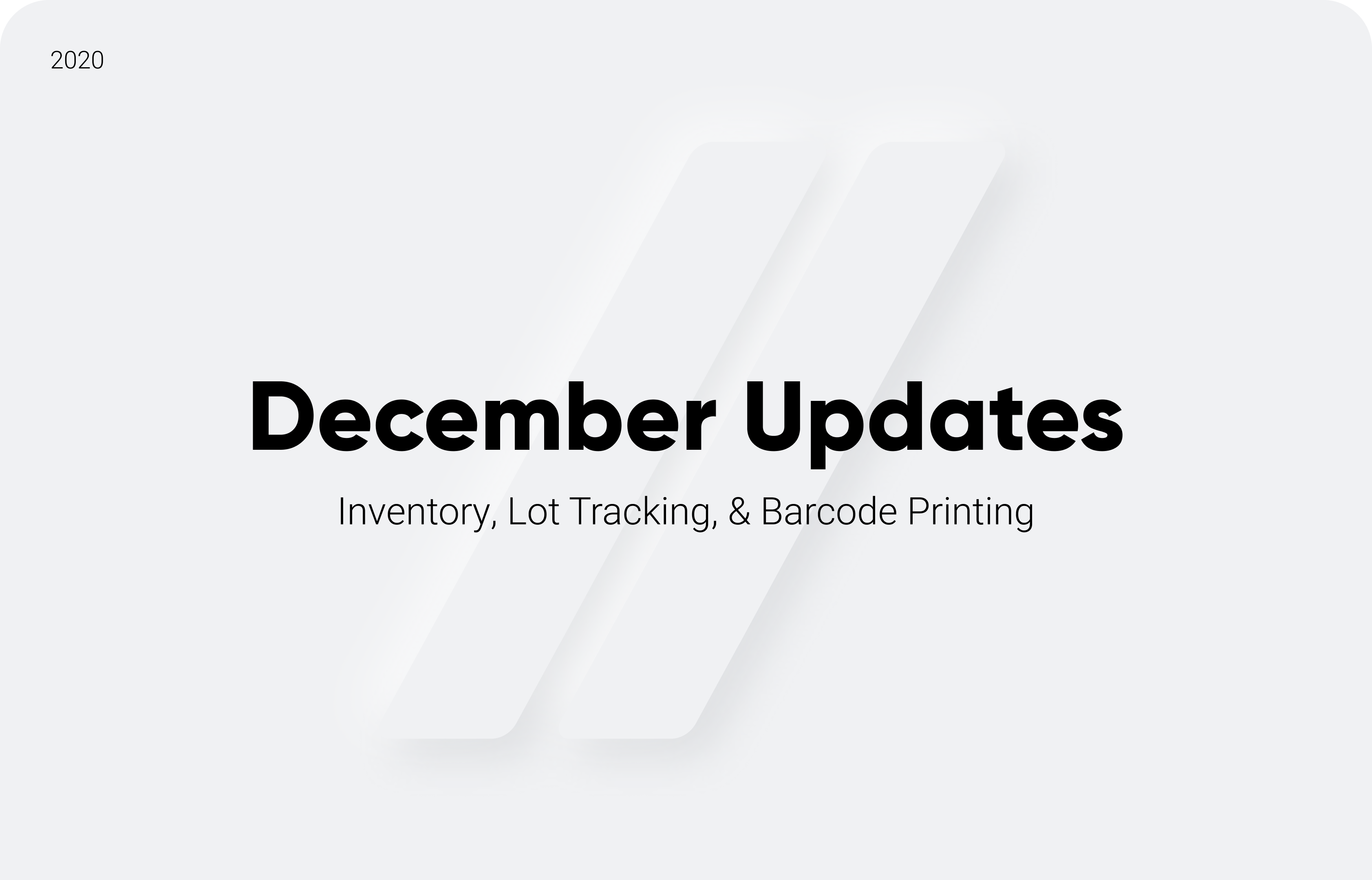 December Updates: Inventory, Lot Tracking, & Barcode Printing