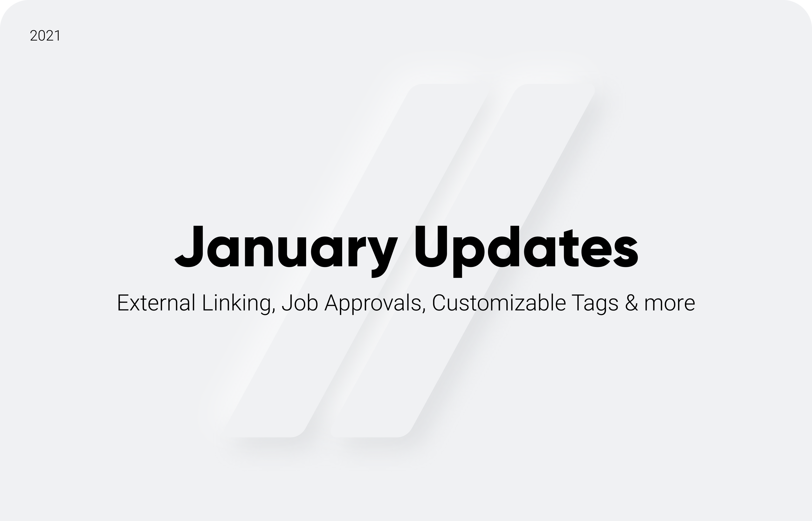 January Updates: External Linking, Job Approvals, Customizable Tags & more