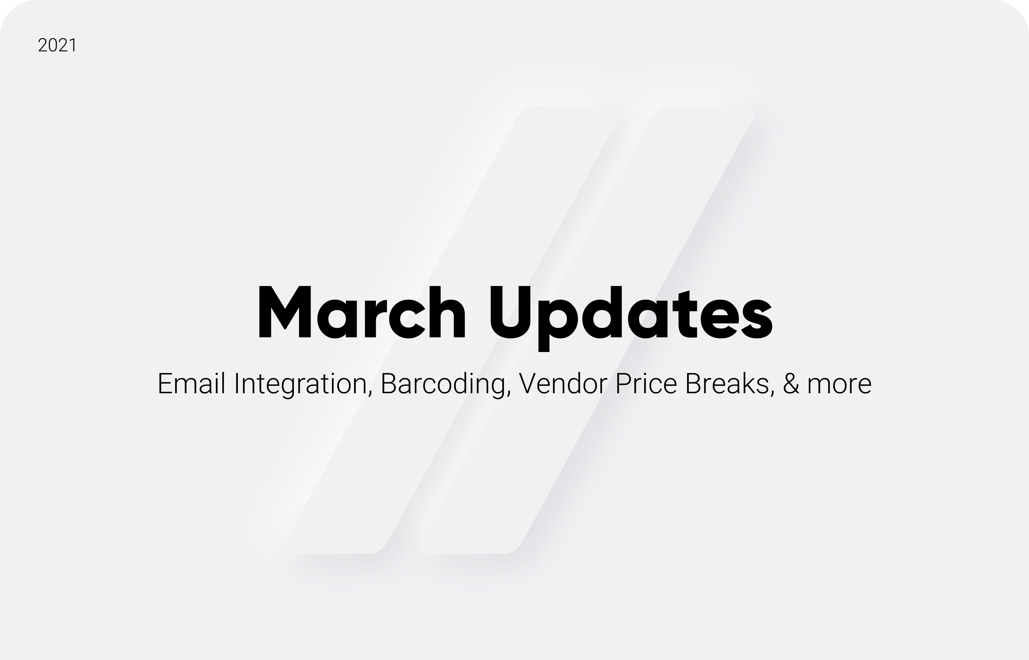 March Updates: Email Integration, Barcoding, Vendor Price Breaks, & more