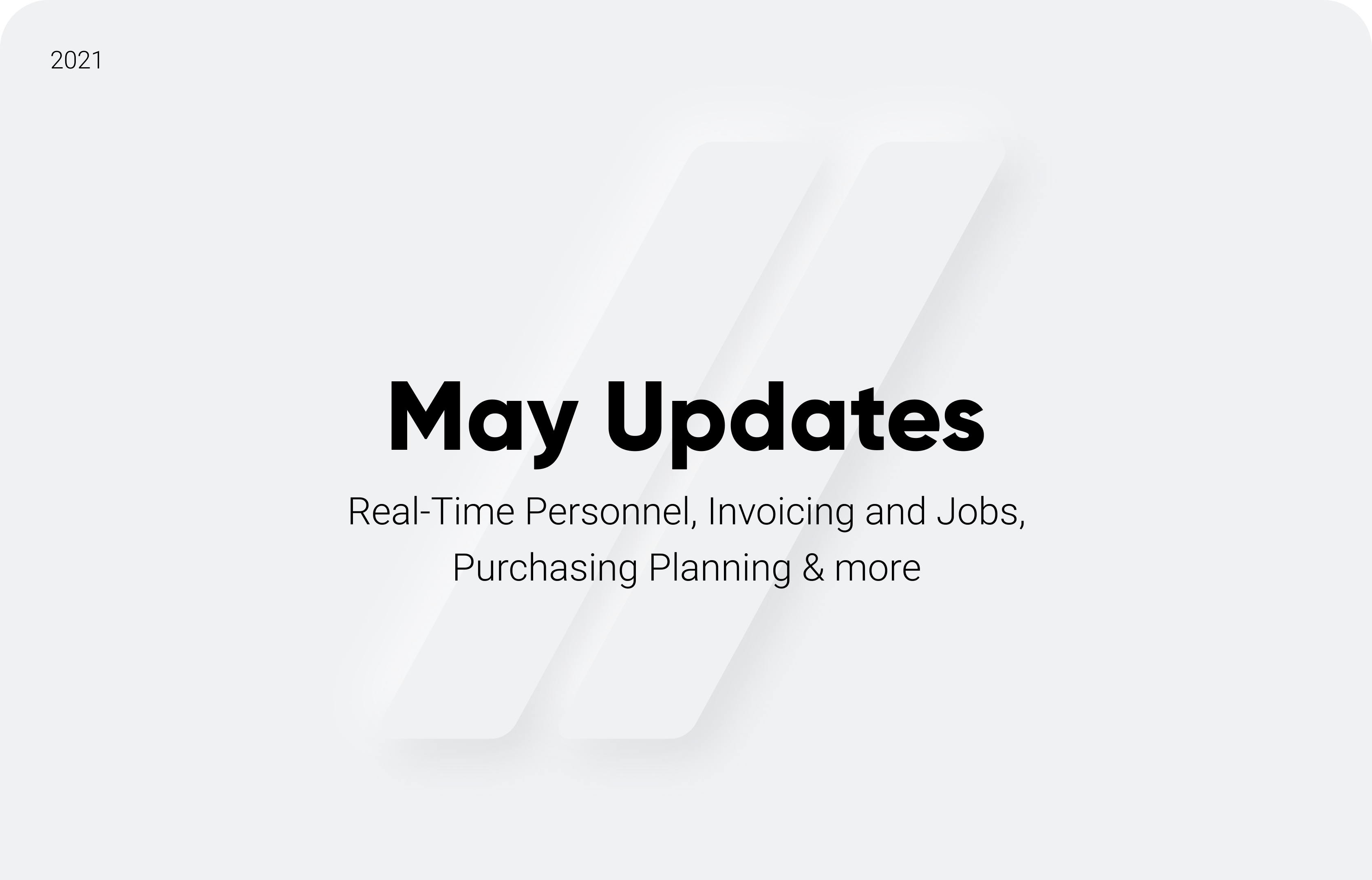 May Updates: Real-Time Personnel, Invoicing and Jobs, Purchasing Planning & more