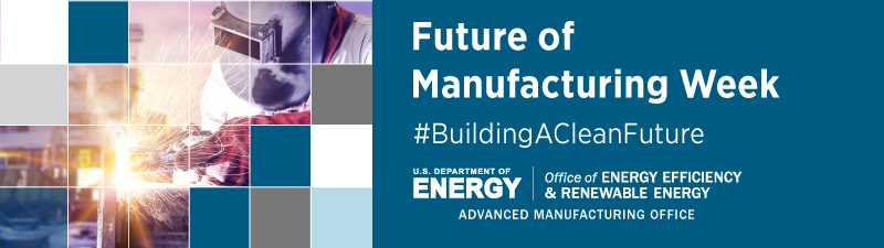 Department of Energy Invests $42 million in the Future of Manufacturing