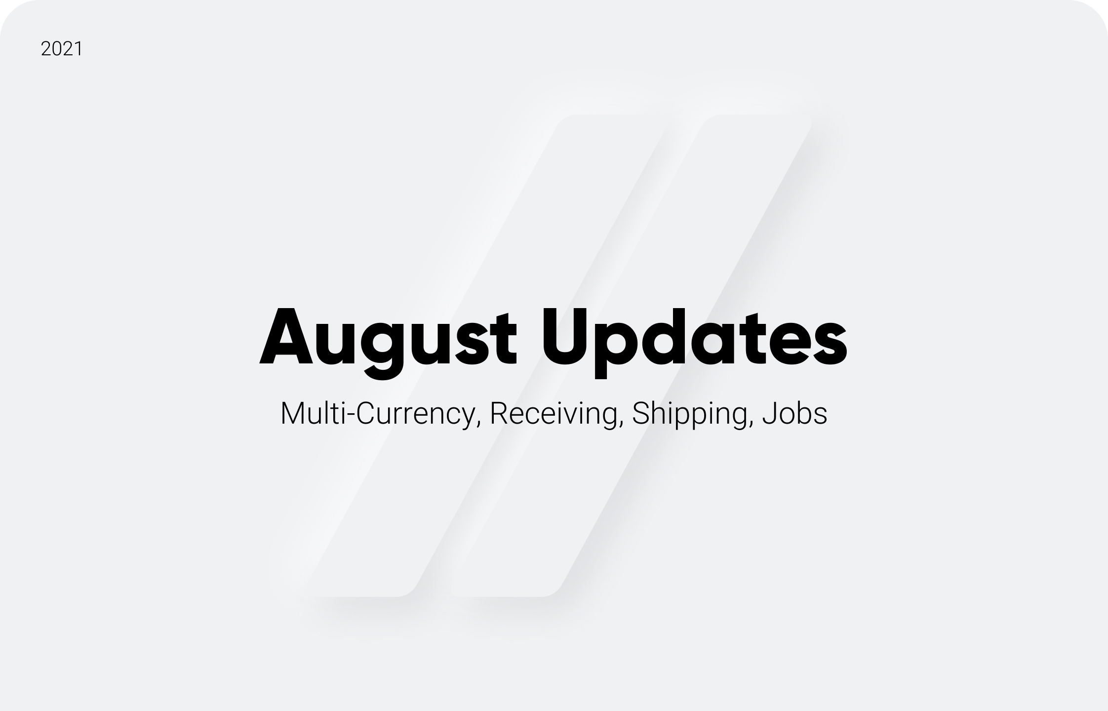 August Update: Multi-Currency, Receiving, Shipping, Jobs