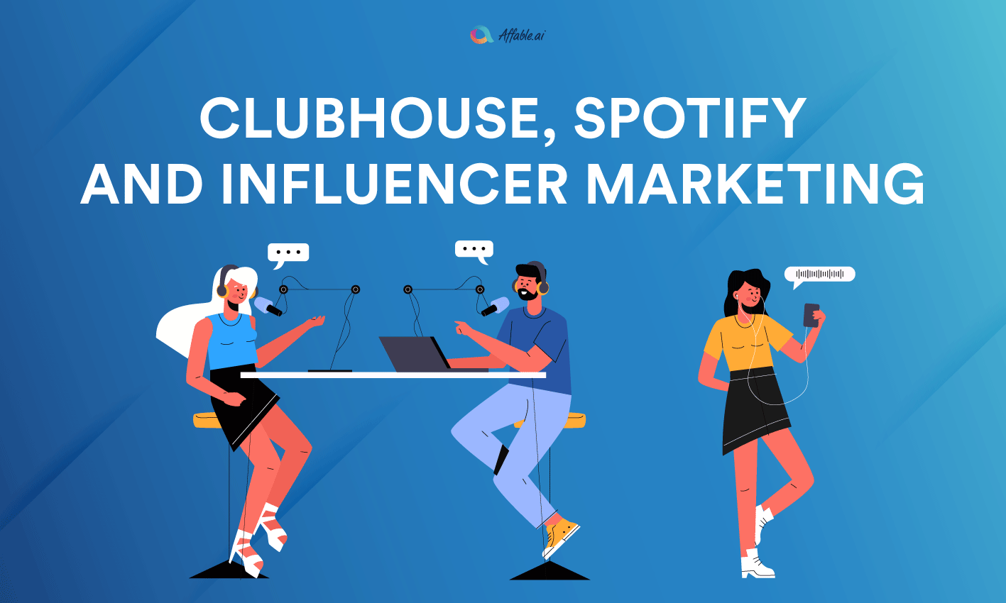 Clubhouse, Spotify and Influencer Marketing