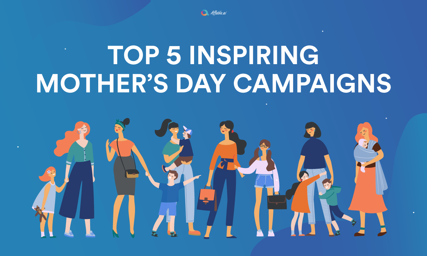 Most Inspiring Mother's Day Campaigns For Your Brand