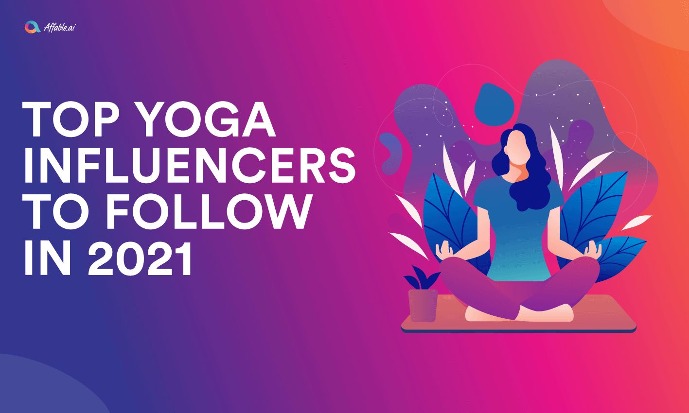 Mental Health Influencers: Part 2) Top Yoga Influencers To Follow