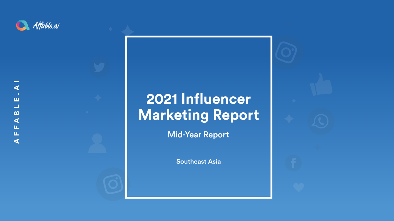 Mid-Year Influencer Marketing Report - 2021 Southeast Asia