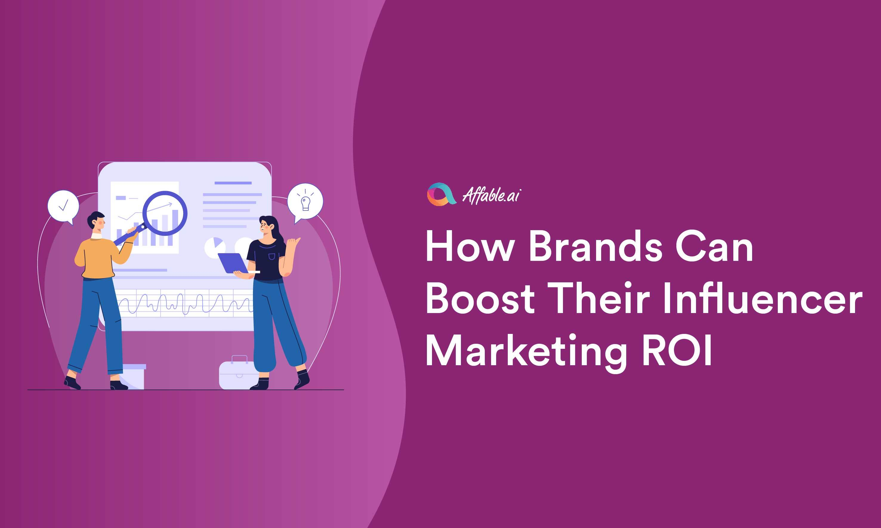 How brands can boost their influencer marketing ROI