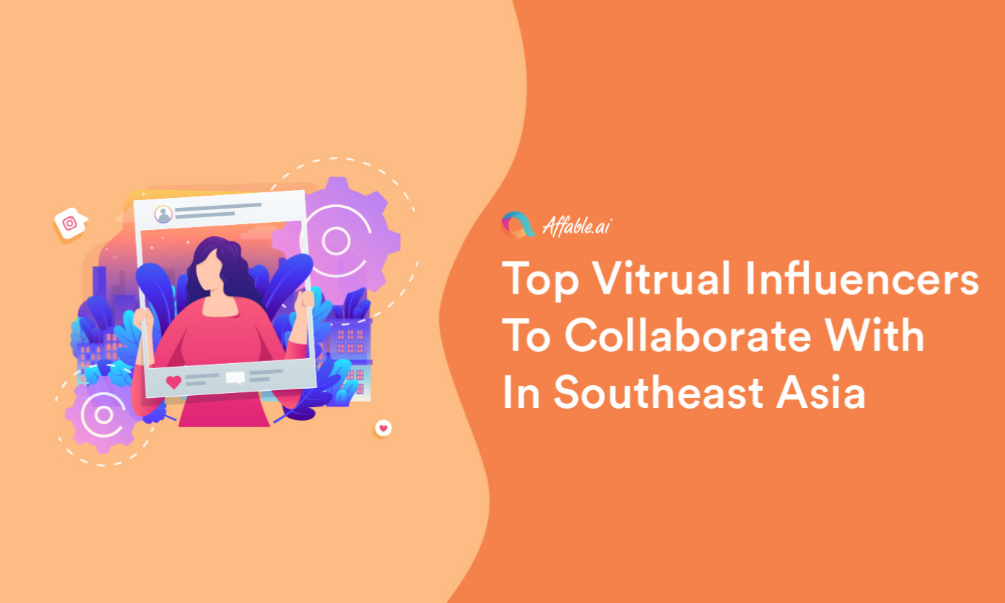 Top Virtual Influencers to Collaborate Within Southeast Asia