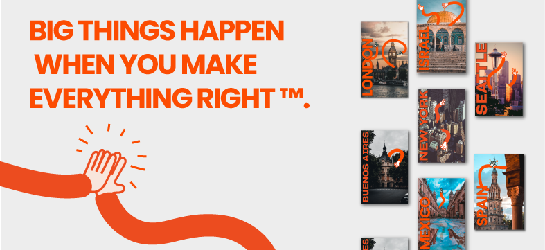 Big things happen when you Make Everything Right™