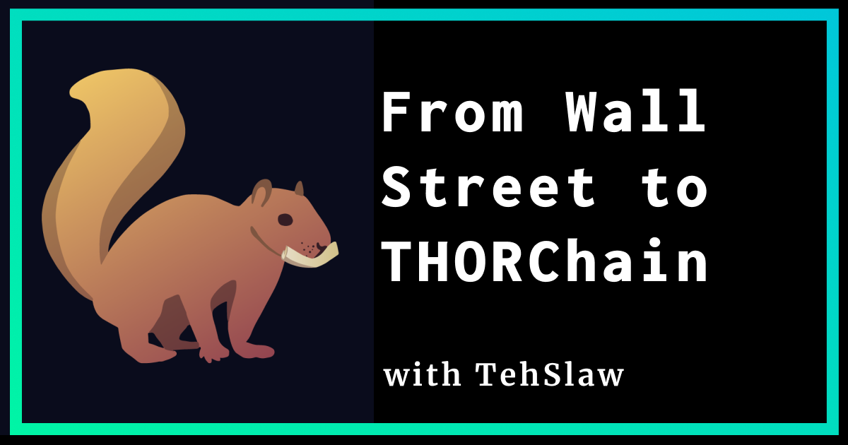 """This week's podcast guest is one of the most recognizable & authoritative squirrels in the THORChain community, @TehSlaw (aka """"Cole"""")."""