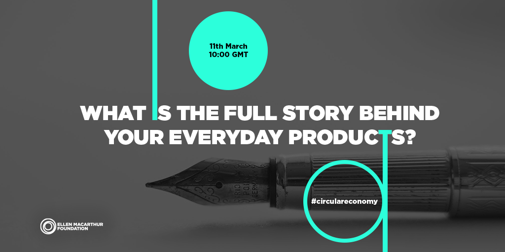 What is the full story behind your everyday products? – our Ellen MacArthur Foundation webinar