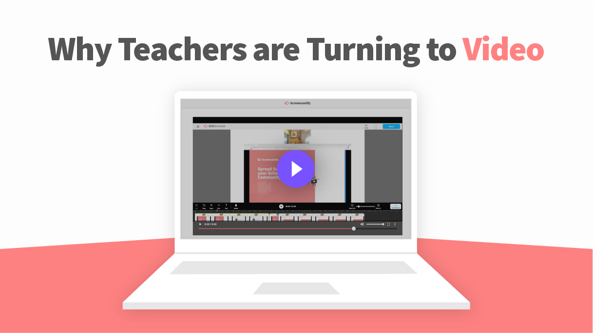 10 Reasons To Use Video in the Classroom This School Year | Screencastify