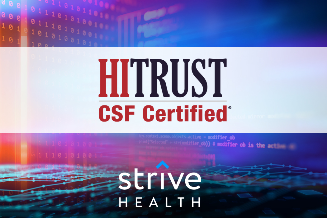 Strive Health Achieves HITRUST CSF® Certification to Further Mitigate Risk in Third-Party Privacy, Security, and Compliance