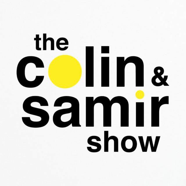 The Colin & Samir Show